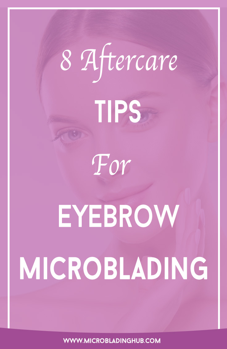 Are you in love with the results of your eyebrow microblading? Learn the top 8 microblading aftercare tips for your microblading for beautiful, longer lasting results